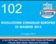 102 – RISOLUZIONE CONSIGLIO EUROPEO 22 MAGGIO 2013