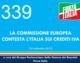 339 – LA COMMISSIONE EUROPEA CONTESTA L'ITALIA SUI CREDITI IVA