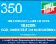 350 – NAZIONALIZZARE LA RETE TELECOM. COSI' DIVENTERA' UN HUB GLOBALE