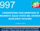 997 – Commissione parlamentare di inchiesta sullo stato del sistema bancario italiano