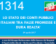 LO STATO DEI CONTI PUBBLICI ITALIANI TRA FALSE PROMESSE E DURA REALTA'