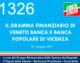 1326 – IL DISASTRO FINANZIARIO DI VENETO BANCA E BANCA POPOLARE DI VICENZA