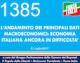 1385 – L'ANDAMENTO DEI PRINCIPALI DATI MACROECONOMICI ECONOMIA ITALIANA ANCORA IN DIFFICOLTA'